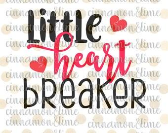Little Heart Breaker Svg, Valentine Svg, Valentines Day Svg