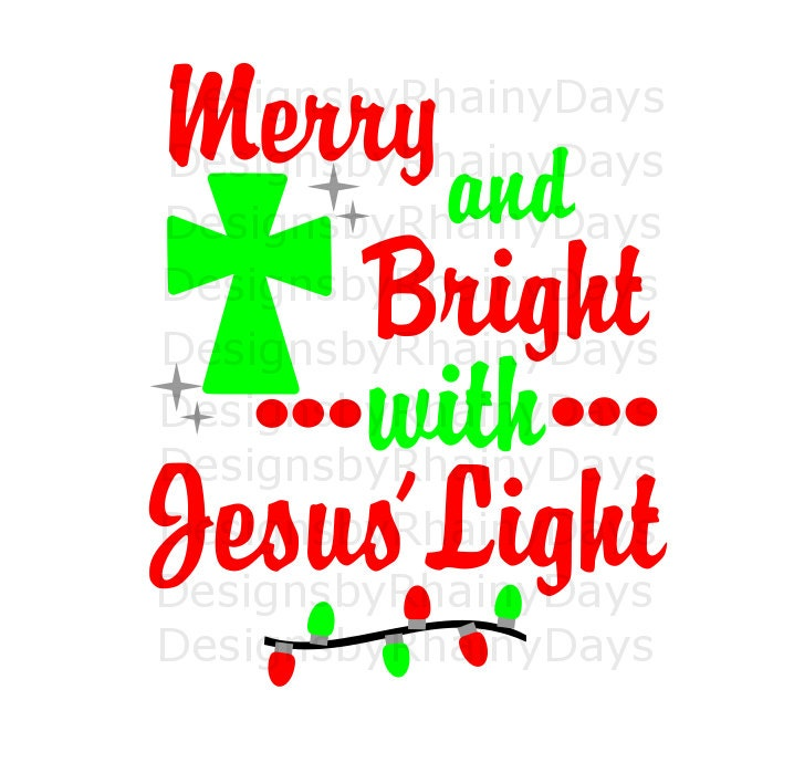 Buy 3 get 1 free! Merry and Bright with Jesus' Light cutting file, SVG, DXF, png, Christian Christmas design