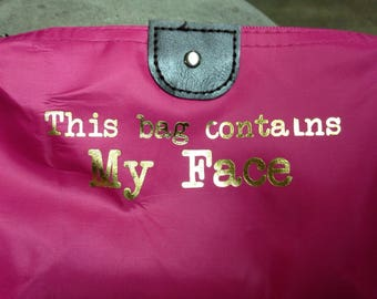 """Make-up Bag """"This Bag Contains My Face"""" - Funny Make-up Bag - Canvas Cosmetic Bag - Toiletry Bag - Makeup Case - Accessory Bag - Custom Gift"""