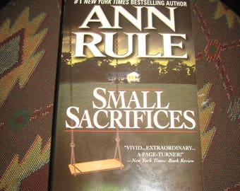 Small Sacrifices Paperback by Ann Rule