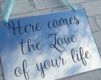 Here comes the Bride sign, wedding sign, page boy sign, flower girl sign, Here comes the love of your life sign, Wedding plaques, Wedding