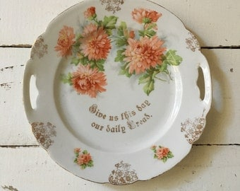 Barvarian china plate. Give us this day our daily bread. Mums flower