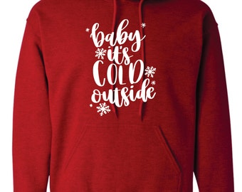 Baby it's cold outside Christmas winter hoodie