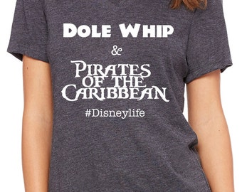 Disney Shirts Dole Whip and Pirates of the Caribbean #Disneylife Shirt Disneyland Shirt Disney World Shirt womens shirt Disney Cruise Shirt