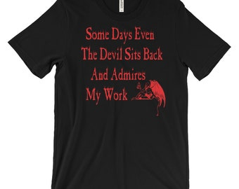 The Devil Admires My Work - Alternative Clothing - Goth Shirt - Devil T-Shirts