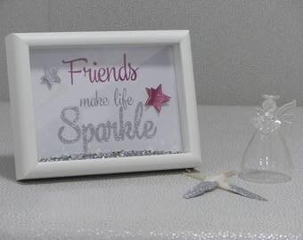 friends make life sparkle
