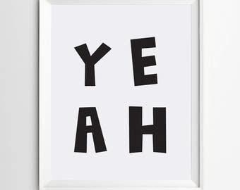 Yeah printable art - kids printable quotes - Nursery decor - wall art print - kids nursery art - digital print - black and white Printable