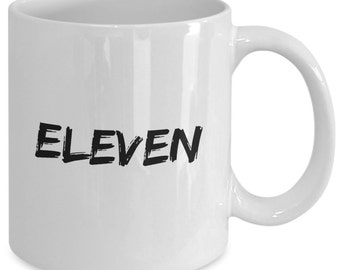 ELEVEN - STRANGER THINGS Inspired Mug - Fandom Gift - The Upside Down - Name Mug - 11 oz white coffee tea cup