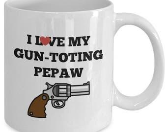 I Love My GUN-TOTING PEPAW - Funny Coffee Mug - Grandpa Grandfather Gift - 11 oz white coffee tea cup