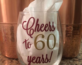 """Stemless Wine Glass with """"Cheers to 60 years!"""" // 60th Birthday Gift // Birthday Gift for Wine Lovers // Elegant Wine Glass // Wine Glass"""