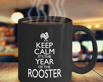 Keep Calm it's the Year of the Rooster 11oz Mug