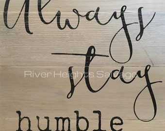 Always Stay Humble Stay Humble And Kind Reclaimed Wood Sign Bedroom Rustic Sign Wall Decor, Wood Sign, Pallet sign