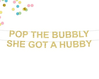 Pop The Bubbly She Got A Hubby Glitter Banner | Bachelorette Banner | Bridal Shower | Engagement Party | Wedding Banner | Bachelorette Party