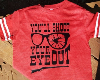 You'll shoot your eye out- Kid Sizes