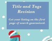 Title and Tags revision, SEO help, Etsy Titles and Tags, Etsy SEO help, listing help, seo, etsy seo, etsy shop help,