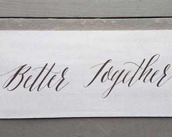 Better Together Wood Sign | Wedding Sign | Wood Sign | Wedding Decor | Calligraphy