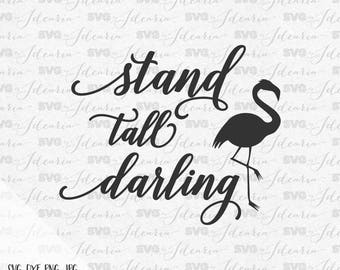 Stand tall darling Flamingo Pineapple Svg Sayings SVG file SVG designs SVG files silhouette cricut svg flamingo svg pineapple svg summer dxf