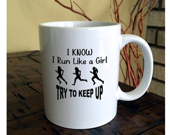 Run Like a Girl Coffee Mug | Runner Mug | Athletic Mug | Marathon Coffee Mug