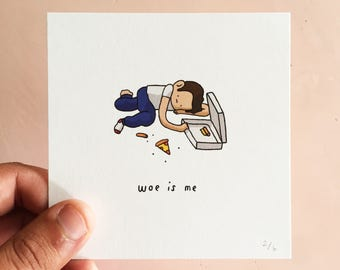 Woe Is Me Mini Print