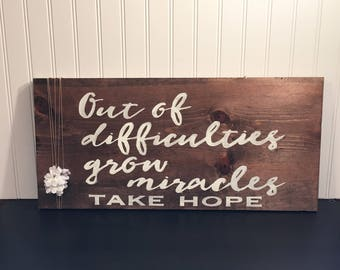 Out of Difficulties Grow Miracles, Take Hope - Rustic Handpainted Wall Plaque - 24 X 11 inches - Proceeds go towards Adoption Fundraising