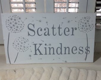 Scatter Kindness rustic pallet sign, cottage decor, shabby chic decor, Lakehouse decor, housewarming gift, gray and white decor,