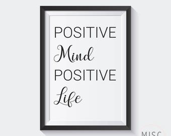 Printable Wall Art - Inspirational Quote - Positive Mind Positive Life