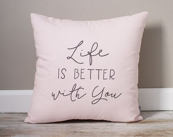 Life Is Better With You Pillow | Monogrammed Valentine's Gift | Gifts For Her | Valentine's Day Gift | Rustic Decor | Monogrammed Pillow