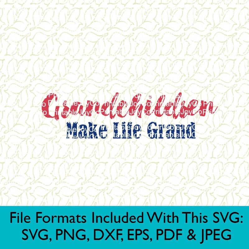 Download Grandparents SVG Grandma SVG Grandchildren Make Life Grand