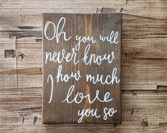 Oh you will never know, Snow Patrol, wooden sign, home decor, Valentine's Day, gift