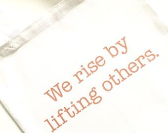 We rise by lifting others tote bag, purse, overnight bag, book bag, white, canvas, over the shoulder, inspirational, Eid, gift, birthday