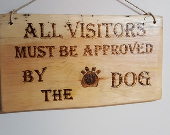 Signs for your dog, sayings and quotes- gift fr your dog, primitive signs, wooden signs, whimsical signs- gift for him- animals gifts