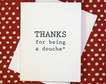 Thanks for being a douche! Full of awesomeness