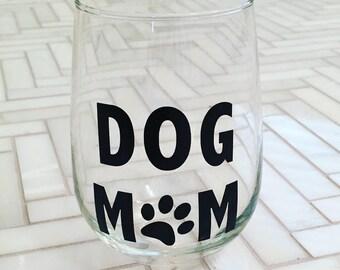 Dog Mom Wine Glass - Funny Dog Gift - Funny Dog Wine Gift - Gift for Dog Lover - Dog Wine Glass - Dog Christmas Gift - Stocking Stuffer