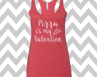 Pizza Is My Valentine Tank Top Valentines Day Clothing Exercise Tank Wine Tee Running Tank Top Cute Womens Gym Tank  Valentines Shirt