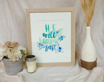 He Will Hold Me Fast Watercolor Art Print (8 x 10 inches)