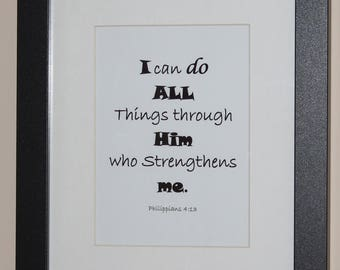 I can do All Things though Him who Strengthens Me.8x10 With Mat and with Frame Ready to hang on the wall.