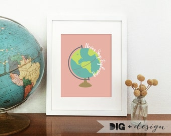 Never Stop Exploring | Travel Globe Illustration Modern Minimalist Art Print