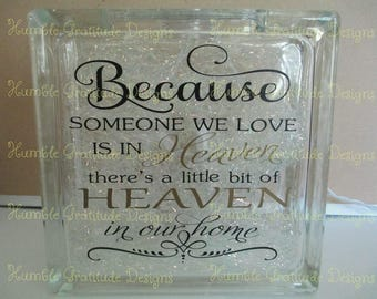 Decorative Lighted Glass Block - Because Someone We Love is in Heaven There's a Little Bit of Heaven in our Home