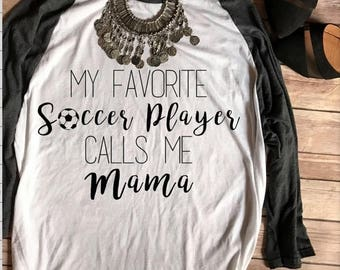 ENDS AT 12AM Favorite Soccer Player Calls Me Mama Baseball Tee, Soccer Mom Shirt, Soccer Mom Shirts, Little League, Soccer Mom Tee, T shirts