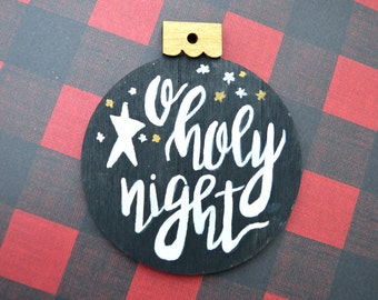 Ready to Ship! Hand Painted Wood Christmas Ornament, Hand Lettered Christmas Ornament, O Holy Night Ornament, Rustic Christmas Decor