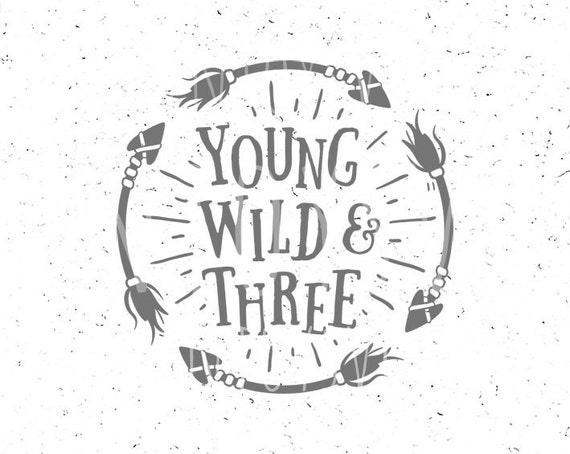 young wild and three svg baby birthday svg wild svg cut