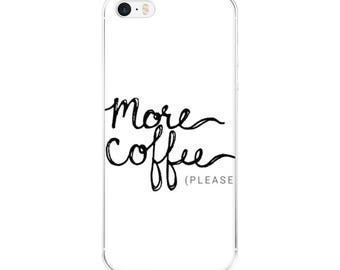 More Coffee Please! Typgraphic Phone Case for Android and iPhone Devices