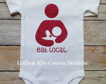 Eat local Nursing Onesie *vinyl*