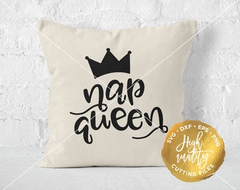 Nap Queen SVG DXF Cut File, Sleeping Quote SVG, Bedroom Svg Cut File, Bedroom Quote Svg, Napping Svg Dxf Eps Cut File, Silhouette, Cricut