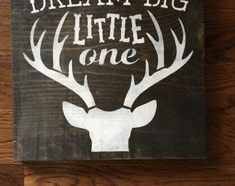 Dream Big Little One, nursery decor, wood sign, antlers