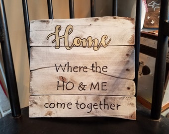 Home sign, welcome sign, home decor, white elephant gift, bachelor party, housewarming, bachelorette party