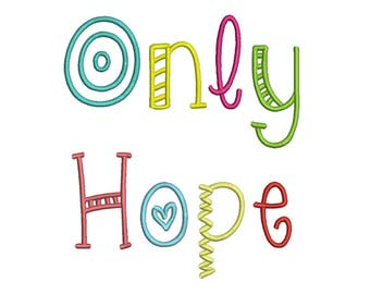 Only hope Embroidery Font 7 Size  Font Machine Embroidery Font Instant Download 9 Formats Embroidery Pattern PES and BX