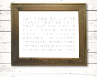 """Let Them Be Little sign 8.5x11"""" instant digital download farmhouse style sign"""
