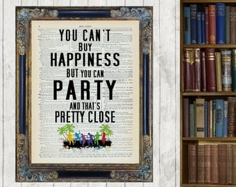 You Can't Buy Happiness,But you can PARTY Vintage Dictionary Page wall Art Print Picture Home Decor Framed and Mounted