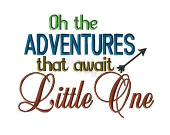 Oh the ADVENTURES that await Little One Embroidery Design, Travel Embroidery Designs, Baby Embroidery Sayings, Adventure Embroidery Designs